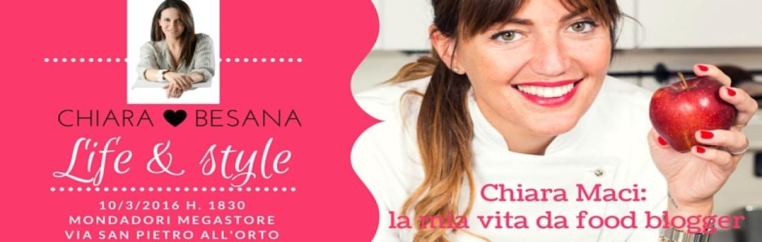 Life & Style – Chiara Maci: la mia vita da food blogger